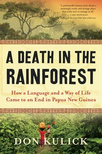 A Death in the Rainforest, by Don Kulick